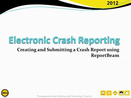 2012 Creating and Submitting a Crash Report using ReportBeam.