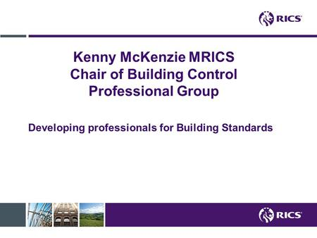 Kenny McKenzie MRICS Chair of Building Control Professional Group