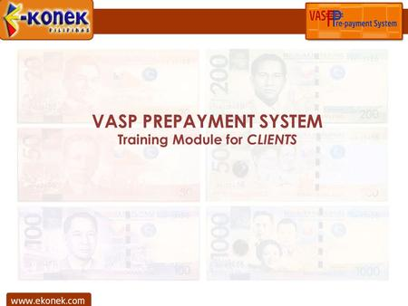 VASP PREPAYMENT SYSTEM Training Module for CLIENTS.