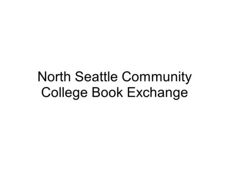 North Seattle Community College Book Exchange. northseattle.tbxn.com.