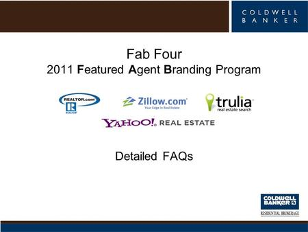 Page 1 Fab Four 2011 Featured Agent Branding Program Detailed FAQs.