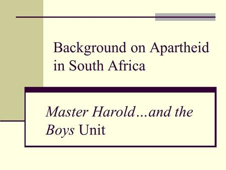 Background on Apartheid in South Africa