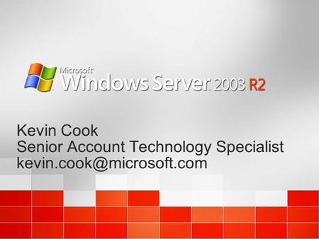 Kevin Cook Senior Account Technology Specialist Kevin Cook Senior Account Technology Specialist
