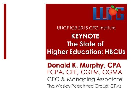 UNCF ICB 2015 CFO InstituteKEYNOTE The State of Higher Education: HBCUs.