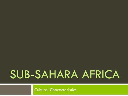 SUB-SAHARA AFRICA Cultural Characteristics. At least 2,000 How many different languages are spoken in Africa?