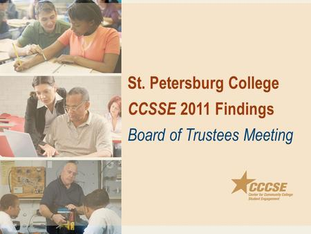 St. Petersburg College CCSSE 2011 Findings Board of Trustees Meeting.