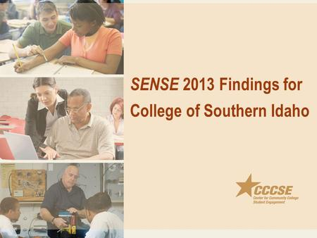 SENSE 2013 Findings for College of Southern Idaho.