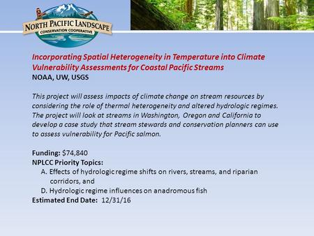 Incorporating Spatial Heterogeneity in Temperature into Climate Vulnerability Assessments for Coastal Pacific Streams NOAA, UW, USGS This project will.