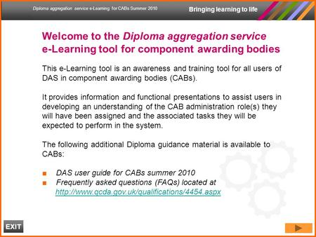 Bringing learning to life Diploma aggregation service e-Learning for CABs Summer 2010 Welcome to the Diploma aggregation service e-Learning tool for component.