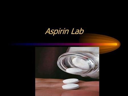 aspirin chemistry lab The synthesis of aspirin chemistry standard level lab report data collection and processing and conclusion and evaluation date: december 8th, 2011.