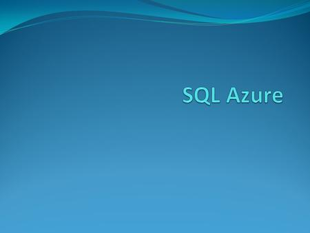 SQL Azure Database Windows Azure SQL Database is a feature-rich, fully managed relational database service that offers a highly productive experience,