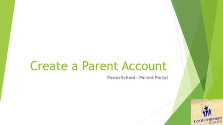 Create a Parent Account PowerSchool – Parent Portal.