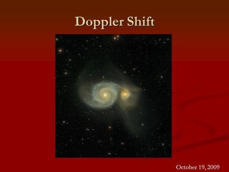 Doppler Shift October 19, 2009.
