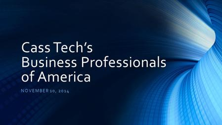 Cass Tech's Business Professionals of America NOVEMBER 10, 2014.