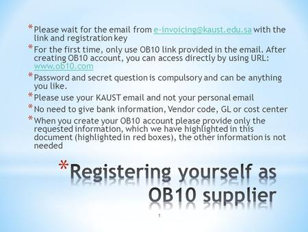 1 * Please wait for the  from with the link and registration * For the first time, only use OB10.