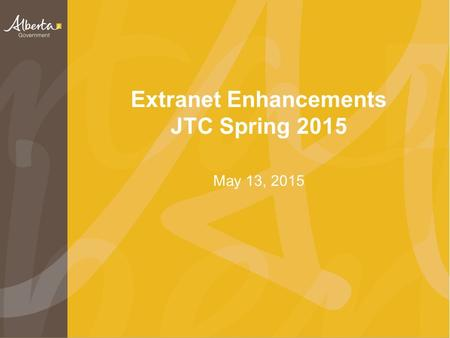 Extranet Enhancements JTC Spring 2015 May 13, 2015.