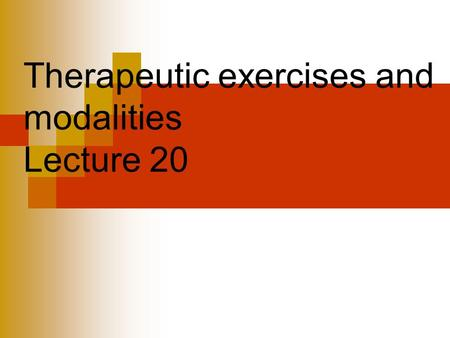 Therapeutic exercises and modalities Lecture 20. The ultimate goal of rehabilitation is to return the injured athlete to activity, pain free and fully.
