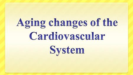 Age-Related Structural Changes in the Heart Structural changes with aging involve the myocardium, the endocardium and the cardiac conduction system,.
