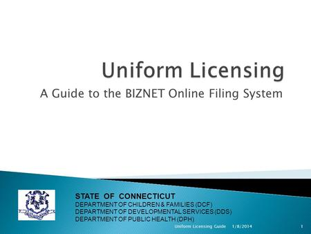 A Guide to the BIZNET Online Filing System STATE OF CONNECTICUT DEPARTMENT OF CHILDREN & FAMILIES (DCF) DEPARTMENT OF DEVELOPMENTAL SERVICES (DDS) DEPARTMENT.