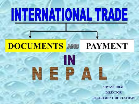 AND N E P A L DOCUMENTS PAYMENT INTERNATIONAL TRADE IN SHYAM DHAL