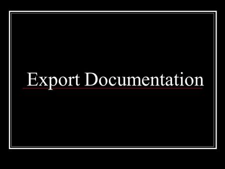 Export Documentation.