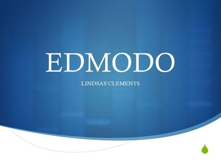  EDMODO LINDSAY CLEMENTS. Quick Guide What is Edmodo?  Free social network for teachers, students, schools and districts  Provides an engaging platform.