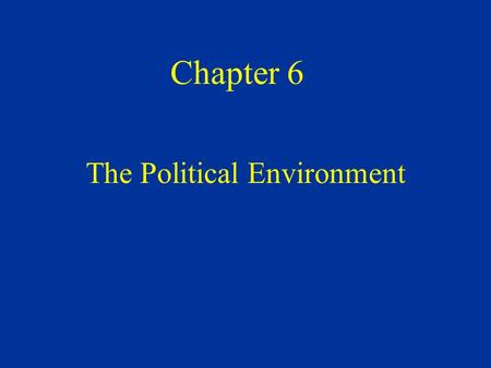 Chapter 6 The Political Environment I. Sovereignty - Nationalism II. Embargoes and Trade Sanctions III. Export Controls IV. Political Risk - Types -