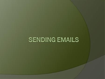  How do I send an email via byums.org?  How do I make an email template?  Whom can I send emails to?  Other features.