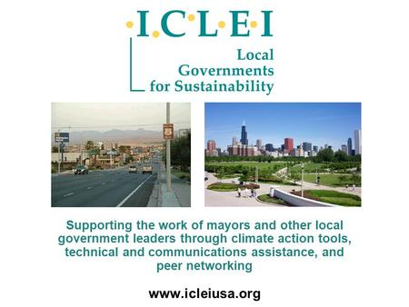 Supporting the work of mayors and other local government leaders through climate action tools, technical and communications assistance, and peer networking.