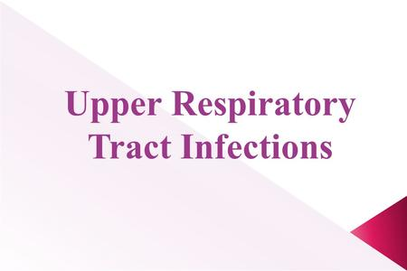 Upper R.T infections account for more visits to physicians than any other diagnosis.  In USA pharyngitis alone accounts for 40 million physician visits.