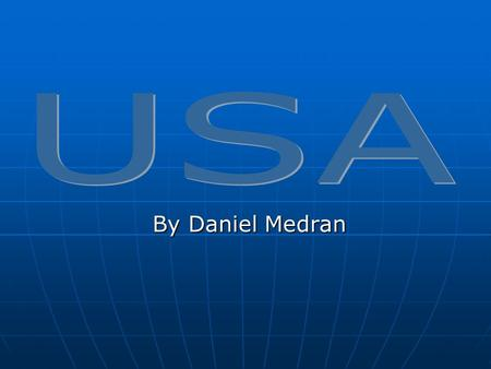 By Daniel Medran United States of America is a country located almost entirely in North America, also a state in Oceania. Comprises 50 states and one.
