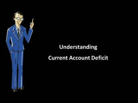 Understanding <strong>Current</strong> <strong>Account</strong> <strong>Deficit</strong>. Lets understand this concept through an interesting story!