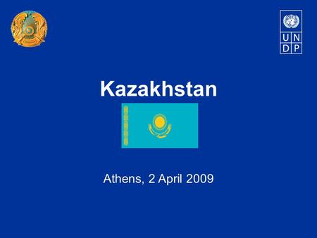Kazakhstan Athens, 2 April 2009. Country overview Population:15.7 mln. GDP: 146 bln. USD GDP growth: 3.2% GDP per capita: 8,450 USD HDI: 0.807; ranked.