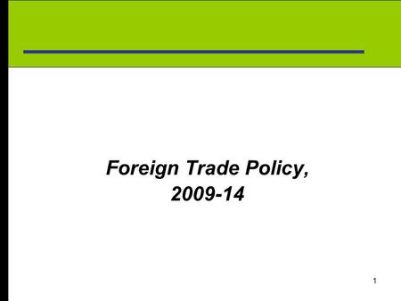 Foreign Trade Policy, 2009-14.