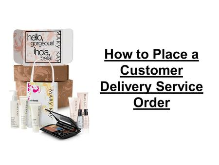 How to Place a Customer Delivery Service Order