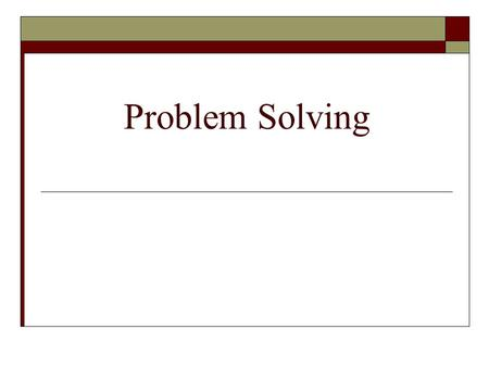 Problem Solving.  Critical Thinking enables a person to solve problems and make decisions. Therefore - Problem solving and decision making are practical.