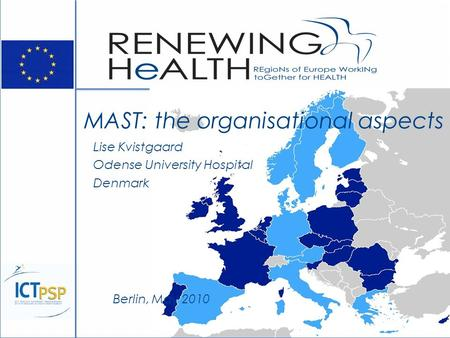 MAST: the organisational aspects Lise Kvistgaard Odense University Hospital Denmark Berlin, May 2010.