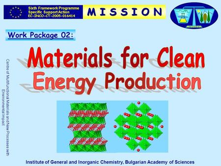 Work Package 02: Sixth Framework Programme Specific Support Action EC-INCO-CT-2005-016414 Centre of Multifunctional Materials and New Processes with Environmental.