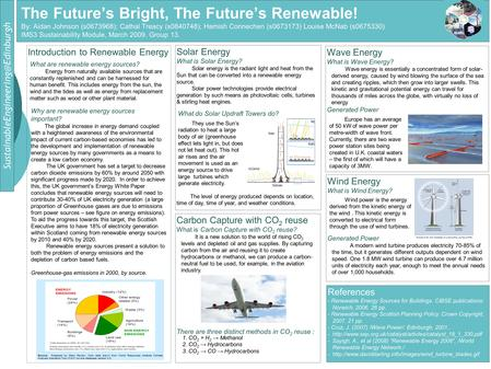 The Future's Bright, The Future's Renewable! By: Aidan Johnson (s0673968); Cathal Treacy (s0840748); Hamish Connechen.
