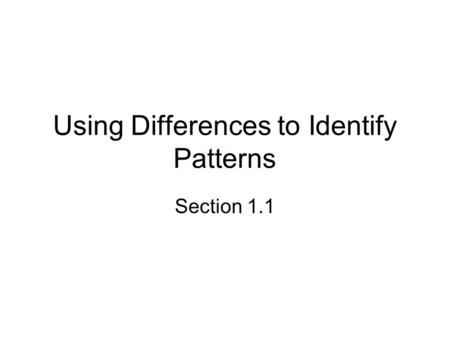 Using Differences to Identify Patterns