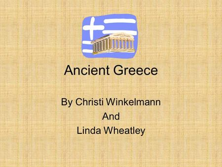 Ancient Greece By Christi Winkelmann And Linda Wheatley.