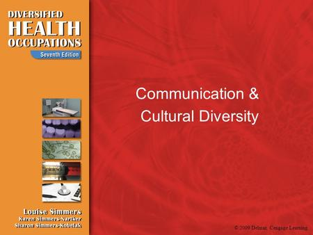 © 2009 Delmar, Cengage Learning Communication & Cultural Diversity.