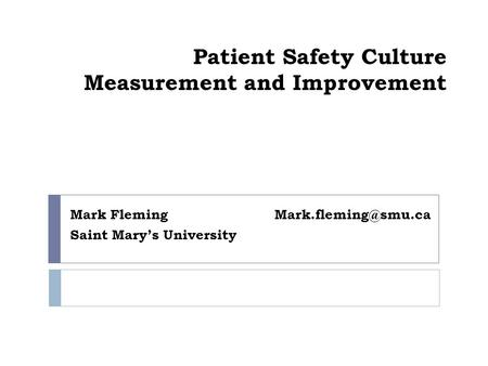 Patient Safety Culture Measurement and Improvement Fleming Saint Mary's University.