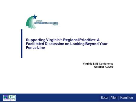 Virginia EMS Conference October 7, 2008 Supporting Virginia's Regional Priorities: A Facilitated Discussion on Looking Beyond Your Fence Line.