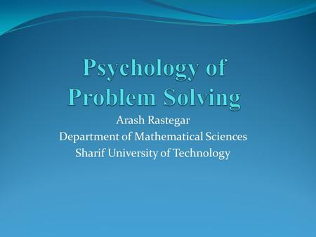 Arash Rastegar Department of <strong>Mathematical</strong> Sciences Sharif University of Technology.