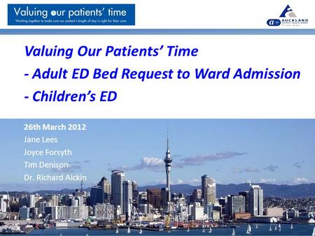 Valuing Our Patients' Time - Adult ED Bed Request to Ward Admission