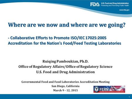 1 Ruiqing Pamboukian, Ph.D. Office of Regulatory Affairs/Office of Regulatory Science U.S. Food and Drug Administration Governmental Food and Feed Laboratories.
