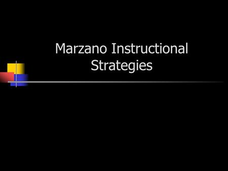 Marzano Instructional Strategies. Research-Based Instruction Robert Marzano, Debra Pickering, and Jane Pollock reviewed hundreds of studies on instructional.