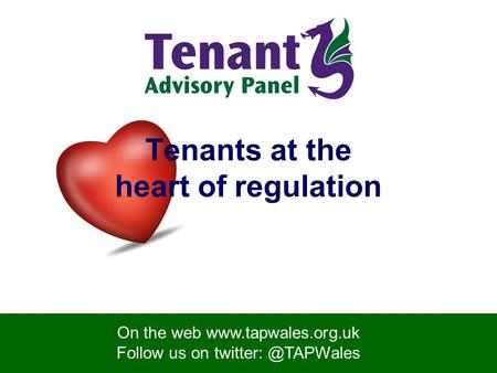 On the web  Follow us on Tenants at the heart of regulation.