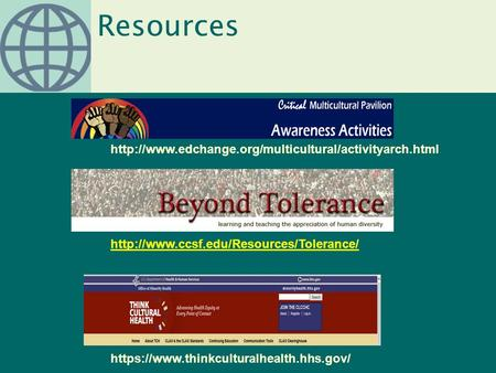 Resources   https://www.thinkculturalhealth.hhs.gov/